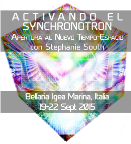 Activating Synchronicity - Opening to a New Timespace with Stephanie South - Bellaria Igea Marina, Italy - 19-22 September 2015