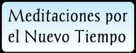http://www.13lunas.net/mapa.htm#MEDITACIONES_POR_EL_NUEVO_TIEMPO_